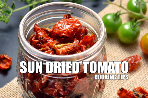 Sun Dried Tomato Cooking Tips